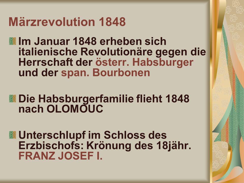 Märzrevolution 1848 Im Januar 1848 erheben sich italienische Revolutionäre gegen die Herrschaft der österr. Habsburger und der span. Bourbonen Die Hab