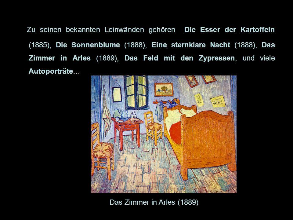 Zu seinen bekannten Leinwänden gehören Die Esser der Kartoffeln (1885), Die Sonnenblume (1888), Eine sternklare Nacht (1888), Das Zimmer in Arles (1889), Das Feld mit den Zypressen, und viele Autoporträte… Das Zimmer in Arles (1889)
