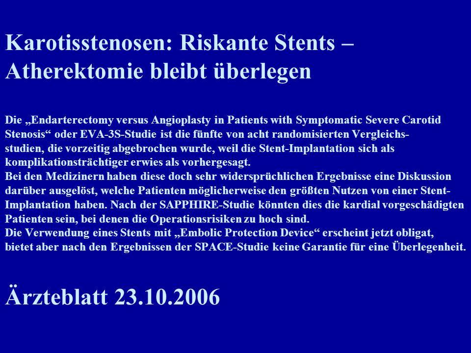 Karotisstenosen: Riskante Stents – Atherektomie bleibt überlegen Die Endarterectomy versus Angioplasty in Patients with Symptomatic Severe Carotid Ste