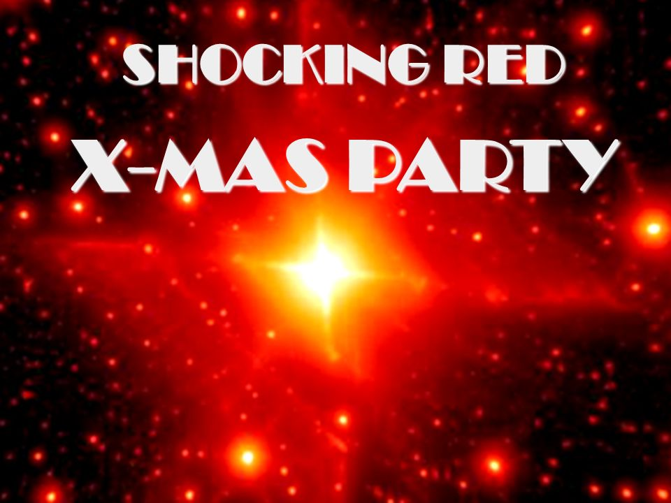 SHOCKING RED X-MAS PARTY