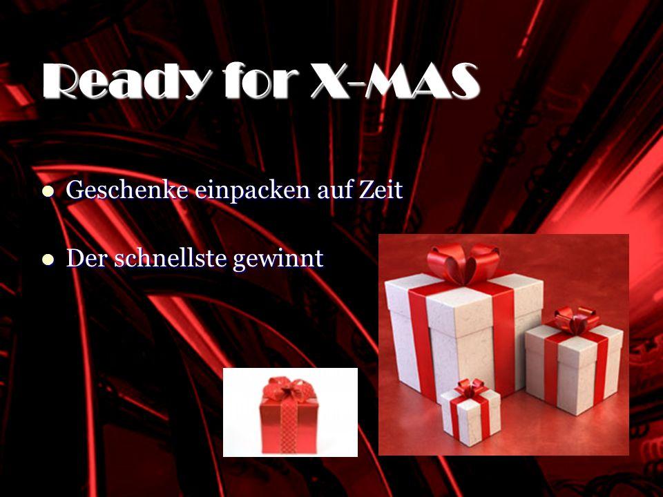 SHOCKING RED Geschenke einpacken auf Zeit Geschenke einpacken auf Zeit Der schnellste gewinnt Der schnellste gewinnt Ready for X-MAS