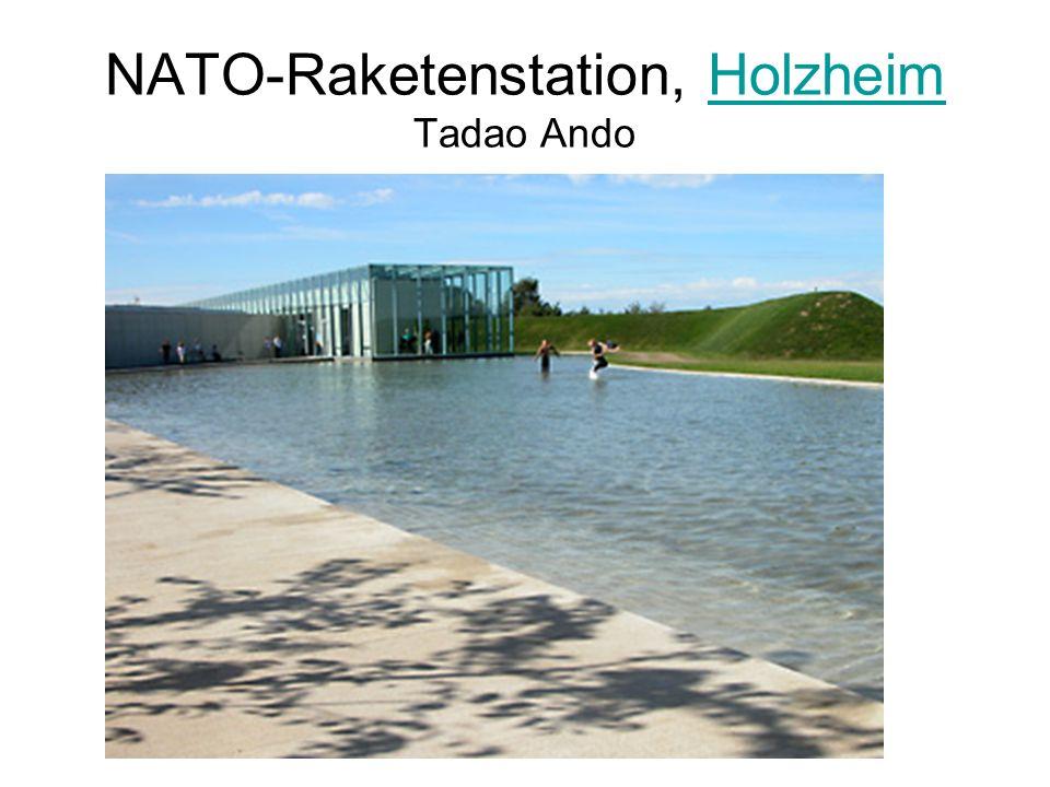 NATO-Raketenstation, Holzheim Tadao AndoHolzheim