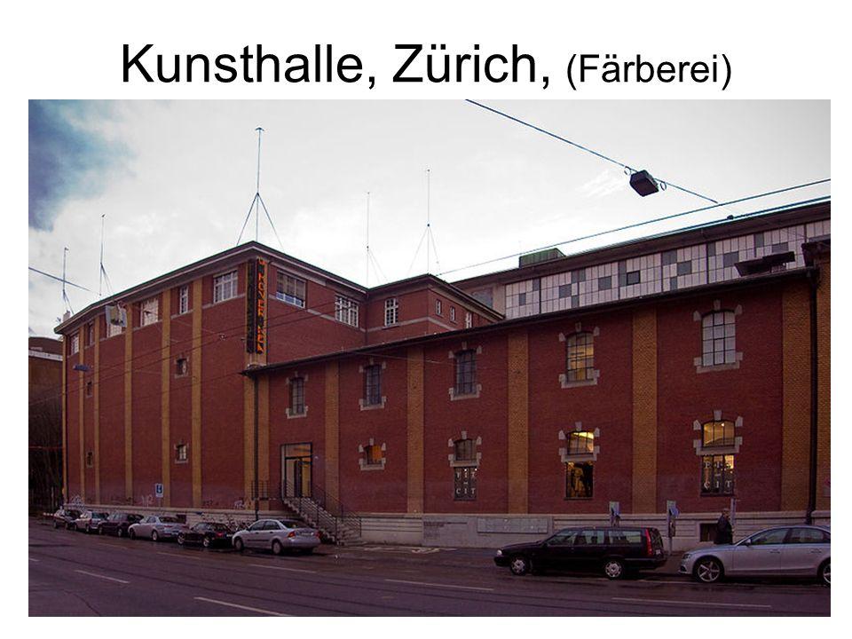 Kunsthalle, Zürich, (Färberei)