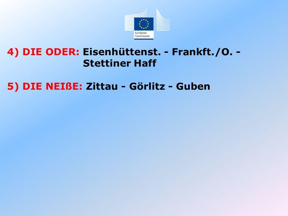 4) DIE ODER: Eisenhüttenst. - Frankft./O. - Stettiner Haff 5) DIE NEIßE: Zittau - Görlitz - Guben