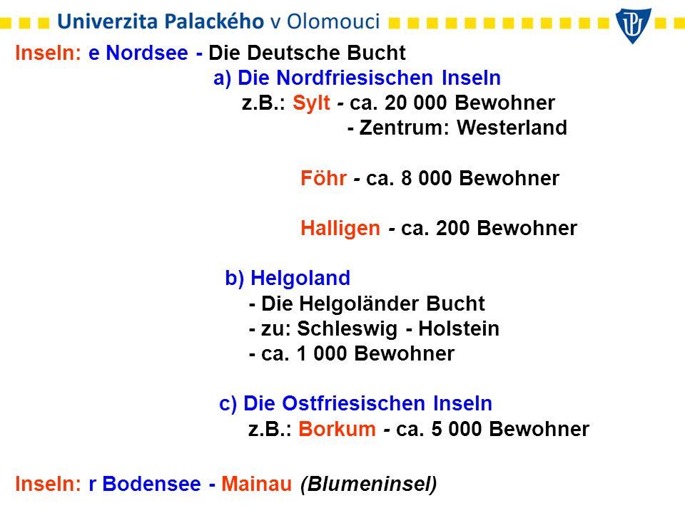 Inseln: e Nordsee - Die Deutsche Bucht a) Die Nordfriesischen Inseln z.B.: Sylt - ca.