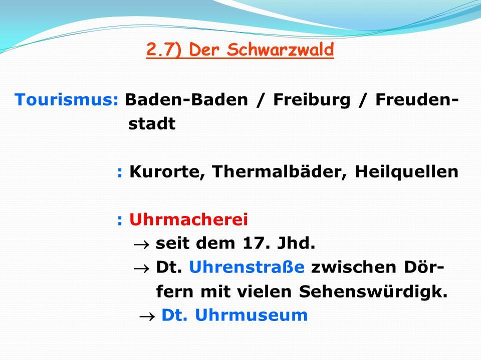 2.7) Der Schwarzwald Tourismus: Baden-Baden / Freiburg / Freuden- stadt : Kurorte, Thermalbäder, Heilquellen : Uhrmacherei seit dem 17. Jhd. Dt. Uhren