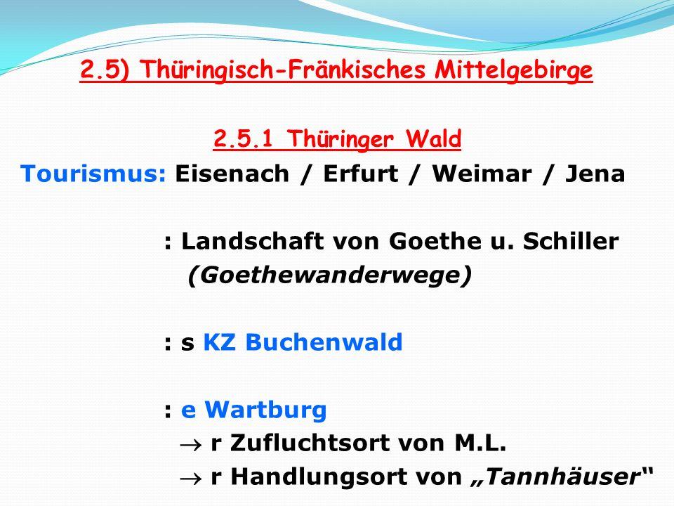 2.5) Thüringisch-Fränkisches Mittelgebirge 2.5.1 Thüringer Wald Tourismus: Eisenach / Erfurt / Weimar / Jena : Landschaft von Goethe u. Schiller (Goet