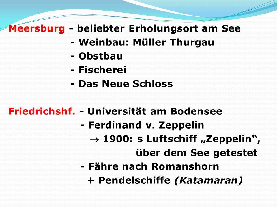 Meersburg - beliebter Erholungsort am See - Weinbau: Müller Thurgau - Obstbau - Fischerei - Das Neue Schloss Friedrichshf.