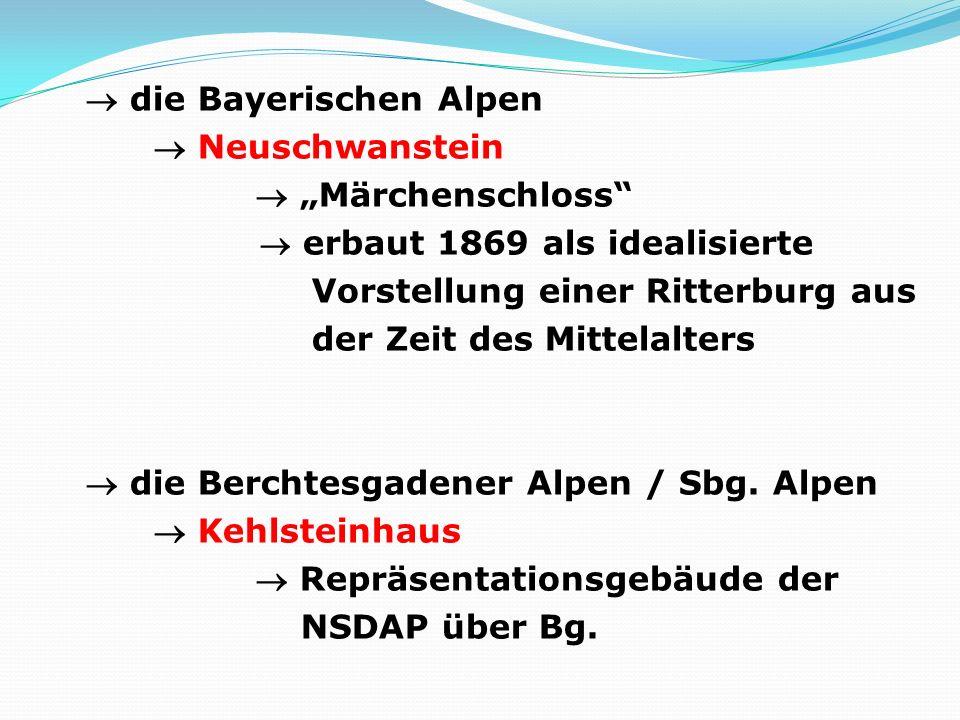 die Bayerischen Alpen Neuschwanstein Märchenschloss erbaut 1869 als idealisierte Vorstellung einer Ritterburg aus der Zeit des Mittelalters die Berchtesgadener Alpen / Sbg.