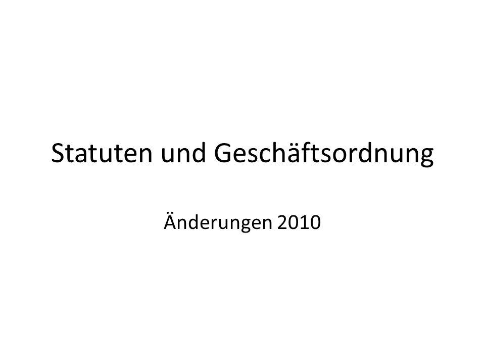 Statuten und Geschäftsordnung Änderungen 2010