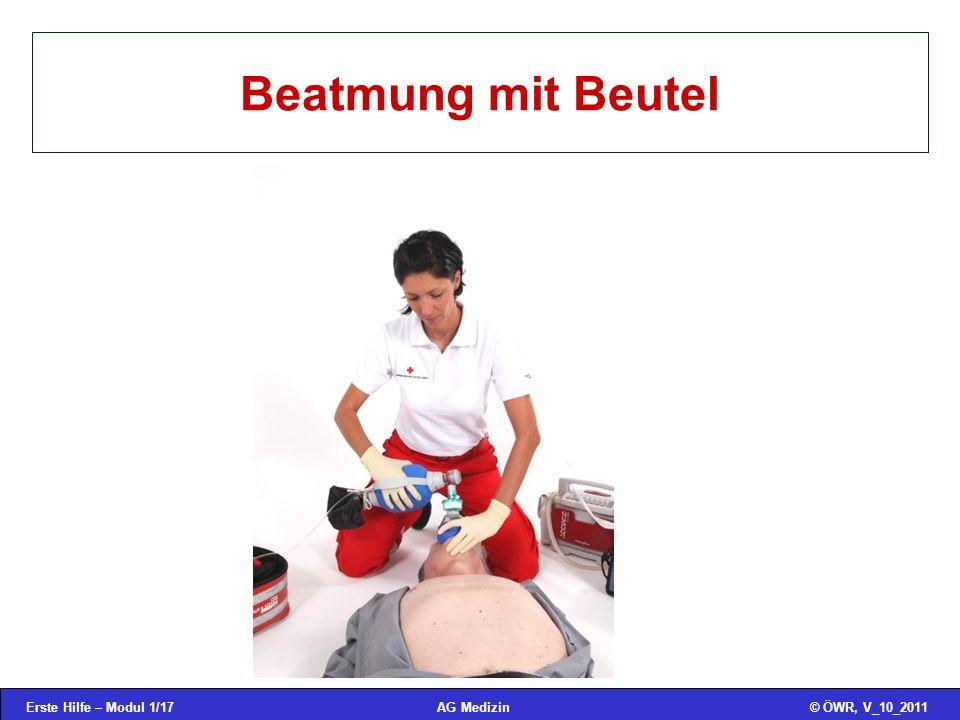 Erste Hilfe – Modul 1/17© ÖWR, V_10_2011AG Medizin Beatmung mit Beutel