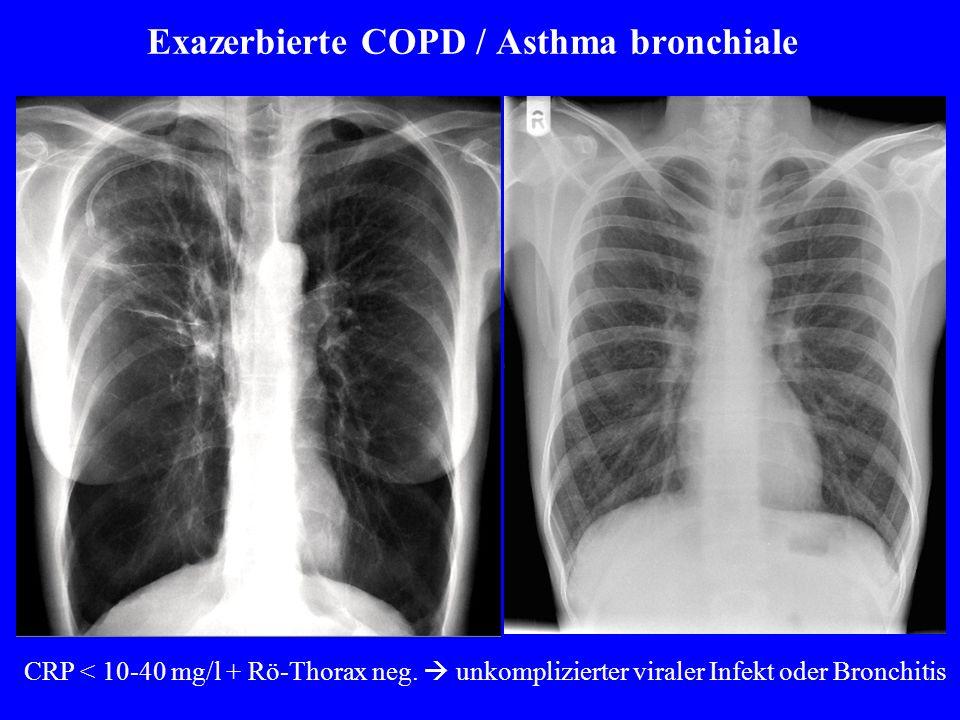 Exazerbierte COPD / Asthma bronchiale CRP < 10-40 mg/l + Rö-Thorax neg.