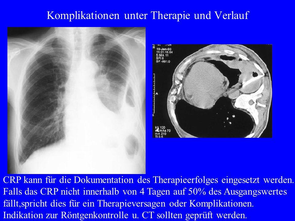 Komplikationen unter Therapie und Verlauf CRP kann für die Dokumentation des Therapieerfolges eingesetzt werden.