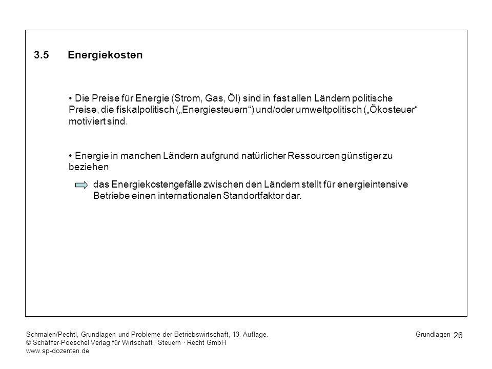 26 Schmalen/Pechtl, Grundlagen und Probleme der Betriebswirtschaft, 13. Auflage. © Schäffer-Poeschel Verlag für Wirtschaft Steuern Recht GmbH www.sp-d
