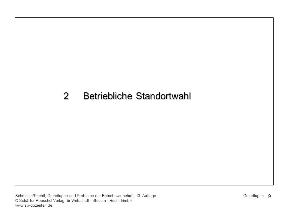 30 Schmalen/Pechtl, Grundlagen und Probleme der Betriebswirtschaft, 13.