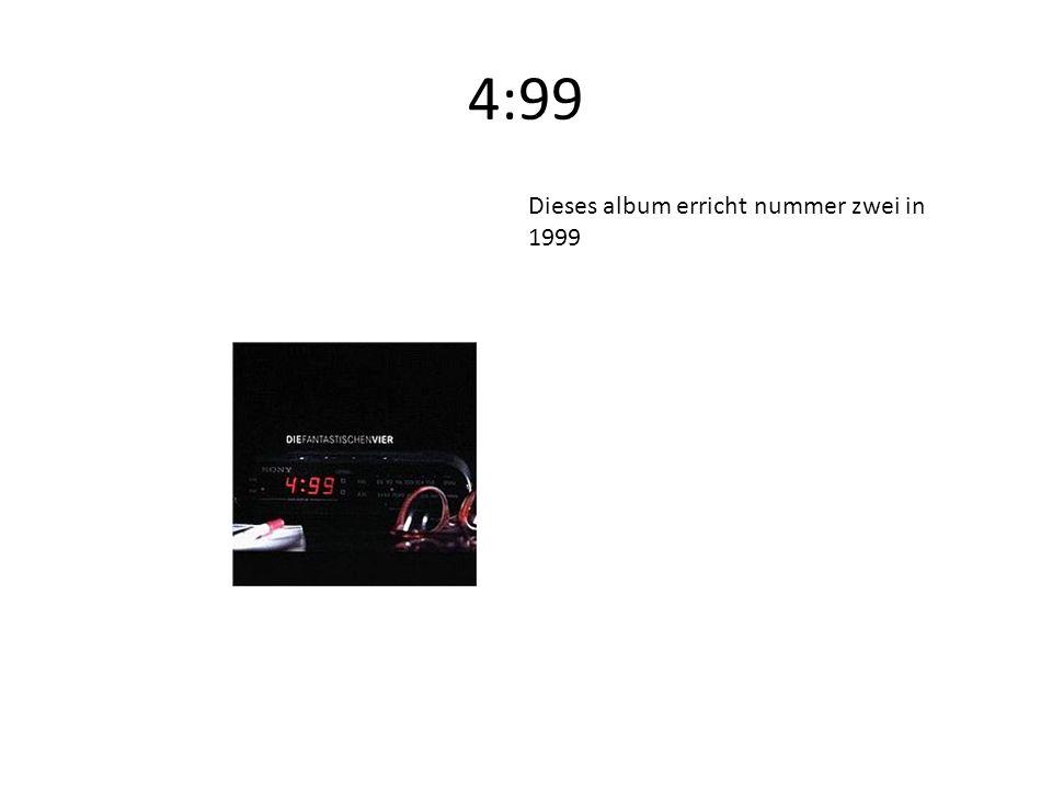 4:99 Dieses album erricht nummer zwei in 1999