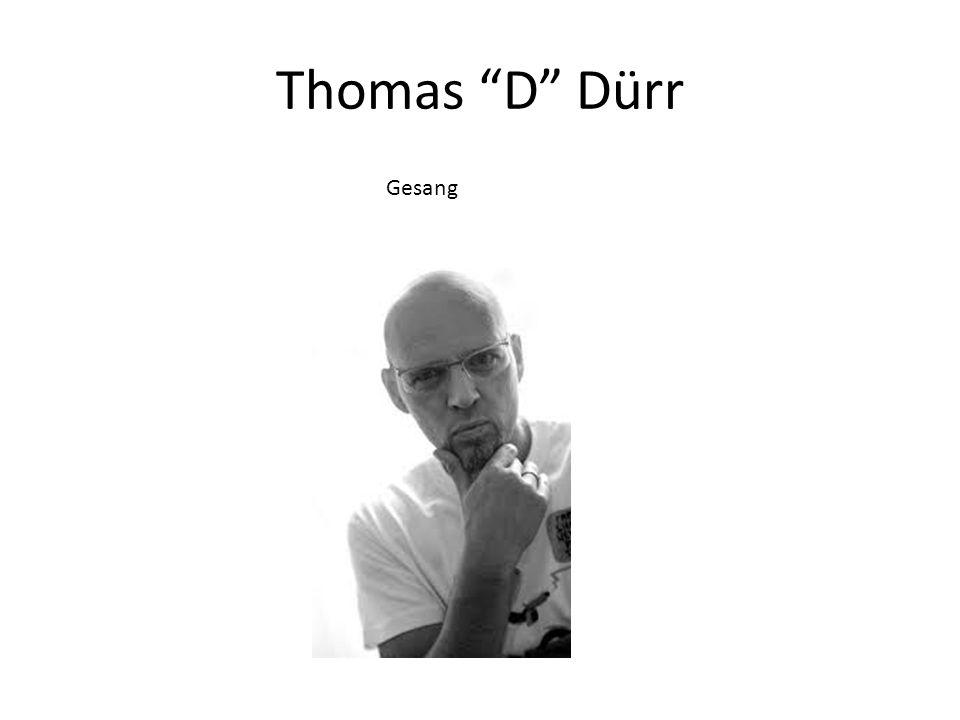 Thomas D Dürr Gesang