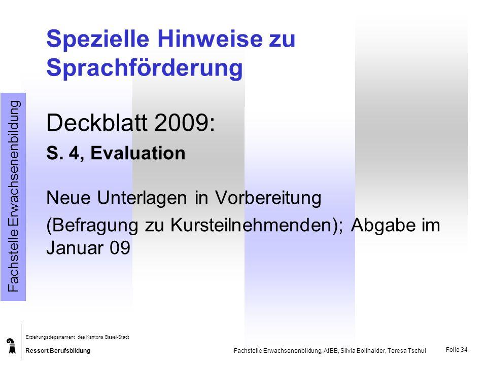 Ressort Berufsbildung Erziehungsdepartement des Kantons Basel-Stadt Fachstelle Erwachsenenbildung, AfBB, Silvia Bollhalder, Teresa Tschui Spezielle Hi