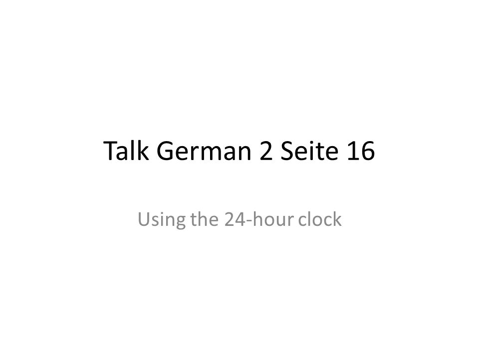 Talk German 2 Seite 16 Using the 24-hour clock