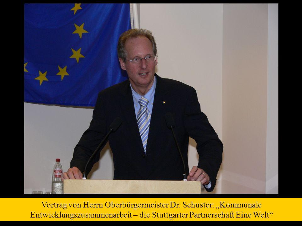 Vortrag von Herrn Oberbürgermeister Dr. Schuster: Kommunale Entwicklungszusammenarbeit – die Stuttgarter Partnerschaft Eine Welt