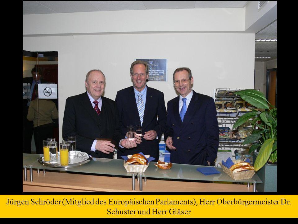 Jürgen Schröder (Mitglied des Europäischen Parlaments), Herr Oberbürgermeister Dr. Schuster und Herr Gläser