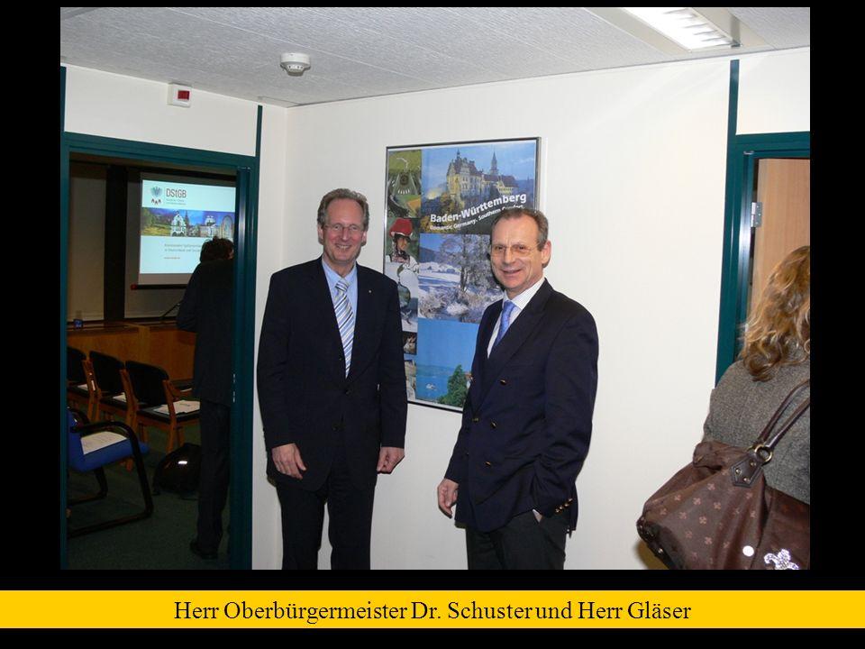 Herr Oberbürgermeister Dr. Schuster und Herr Gläser