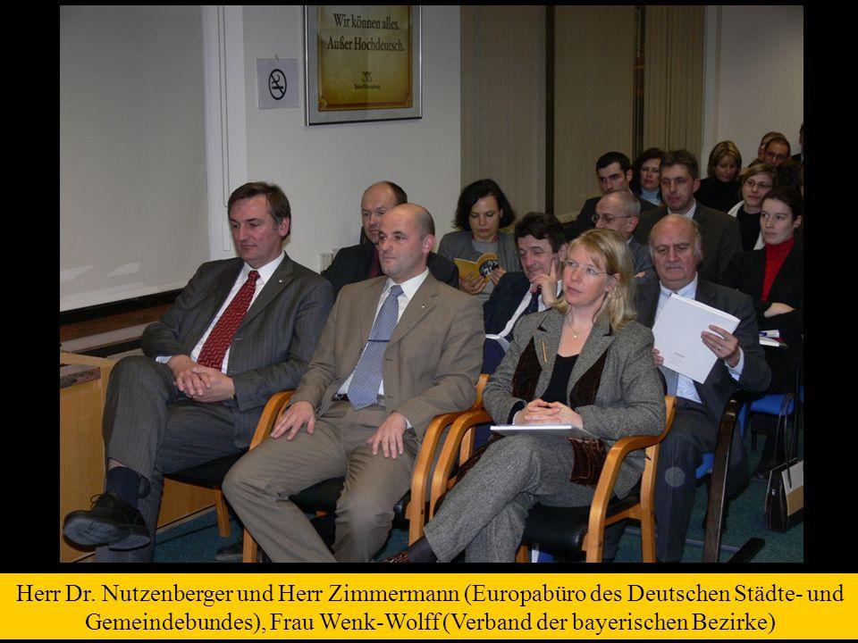 Herr Dr. Nutzenberger und Herr Zimmermann (Europabüro des Deutschen Städte- und Gemeindebundes), Frau Wenk-Wolff (Verband der bayerischen Bezirke)