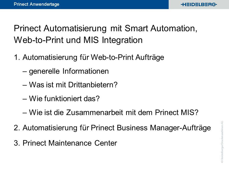 © Heidelberger Druckmaschinen AG Prinect Anwendertage Prinect Automatisierung mit Smart Automation, Web-to-Print und MIS Integration 1.Automatisierung