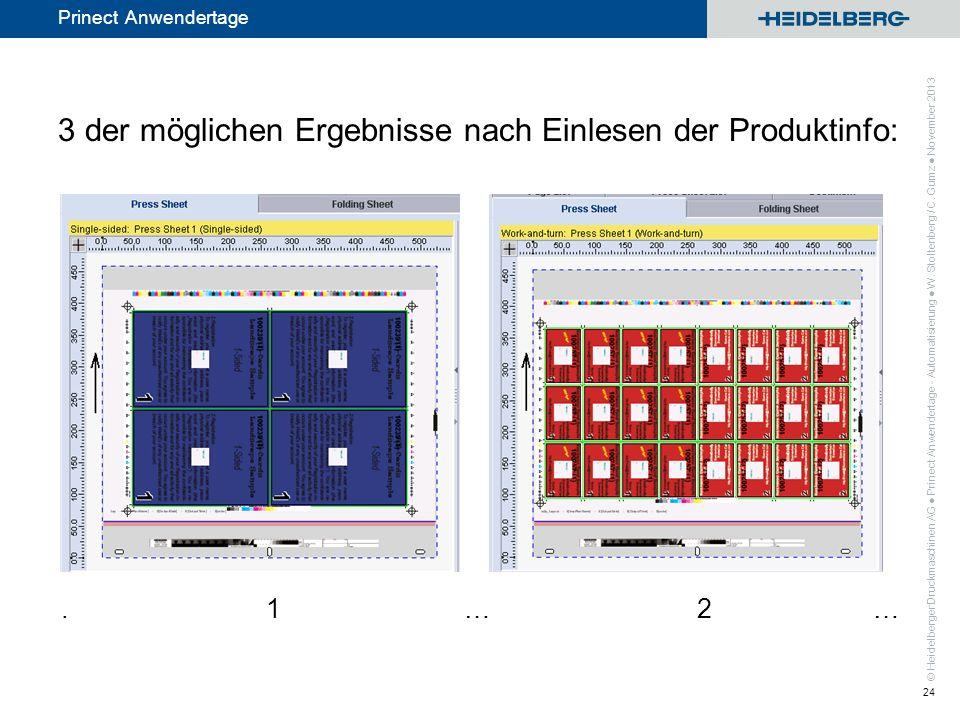 © Heidelberger Druckmaschinen AG Prinect Anwendertage 3 der möglichen Ergebnisse nach Einlesen der Produktinfo:. 1 … 2 … Prinect Anwendertage - Automa