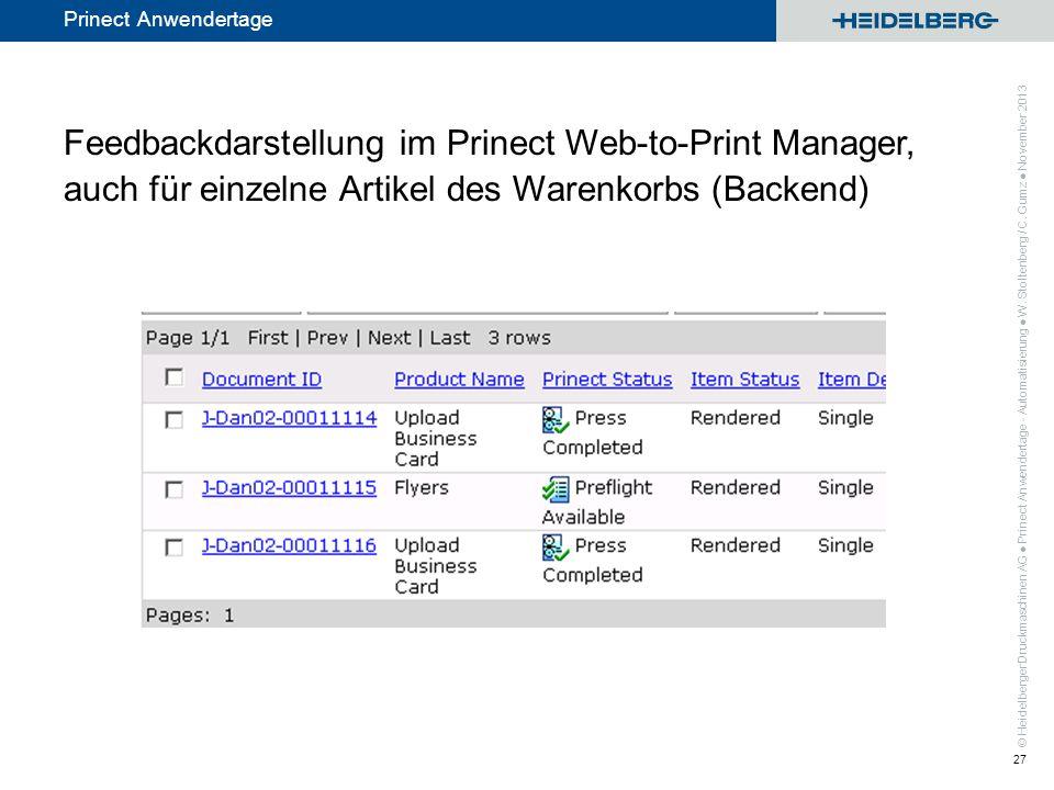 © Heidelberger Druckmaschinen AG Prinect Anwendertage Feedbackdarstellung im Prinect Web-to-Print Manager, auch für einzelne Artikel des Warenkorbs (B