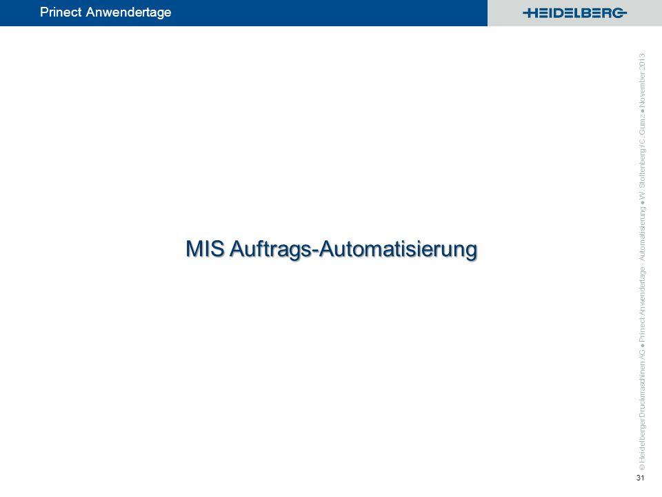 © Heidelberger Druckmaschinen AG Prinect Anwendertage MIS Auftrags-Automatisierung Prinect Anwendertage - Automatisierung W. Stoltenberg / C. Gumz Nov