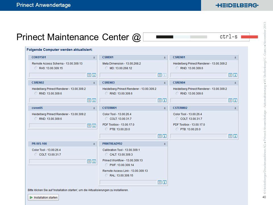 © Heidelberger Druckmaschinen AG Prinect Anwendertage Prinect Maintenance Center @ Prinect Anwendertage - Automatisierung W. Stoltenberg / C. Gumz Nov
