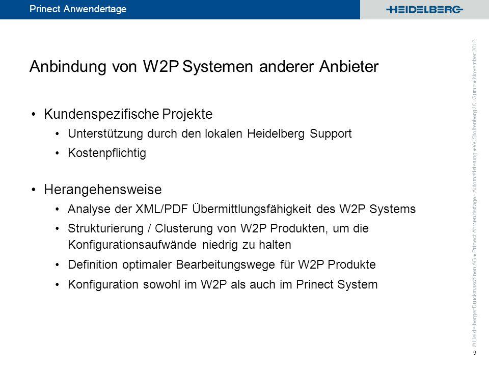 © Heidelberger Druckmaschinen AG Prinect Anwendertage Kundenspezifische Projekte Unterstützung durch den lokalen Heidelberg Support Kostenpflichtig He