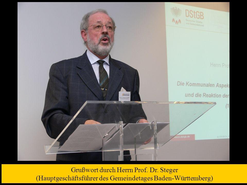 Grußwort durch Herrn Prof. Dr. Steger (Hauptgeschäftsführer des Gemeindetages Baden-Württemberg)