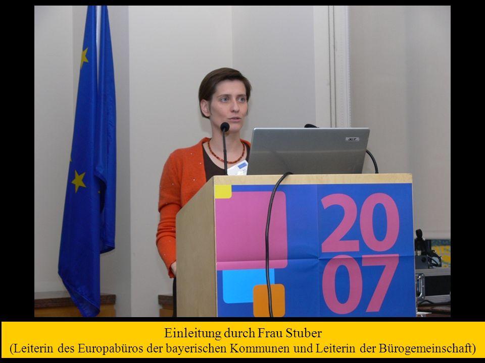 Einleitung durch Frau Stuber (Leiterin des Europabüros der bayerischen Kommunen und Leiterin der Bürogemeinschaft)