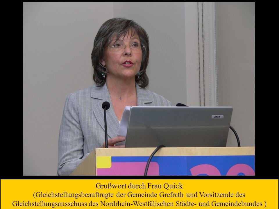 Grußwort durch Frau Quick (Gleichstellungsbeauftragte der Gemeinde Grefrath und Vorsitzende des Gleichstellungsausschuss des Nordrhein-Westfälischen Städte- und Gemeindebundes )