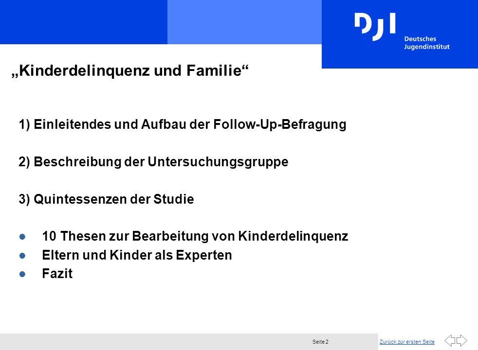 Zurück zur ersten SeiteSeite 2 Kinderdelinquenz und Familie 1) Einleitendes und Aufbau der Follow-Up-Befragung 2) Beschreibung der Untersuchungsgruppe