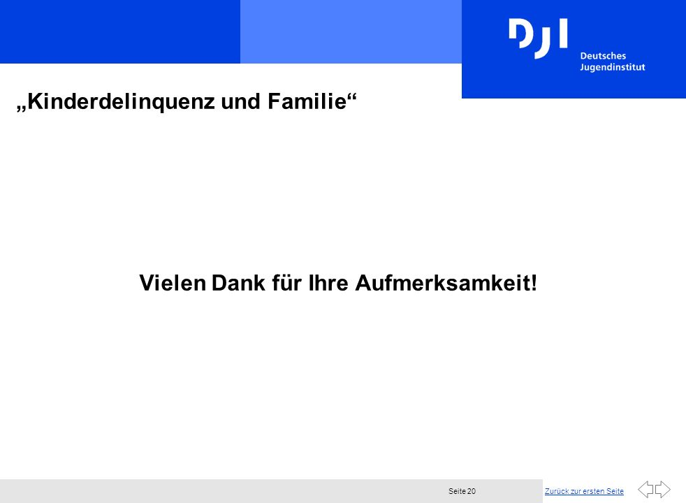 Zurück zur ersten SeiteSeite 20 Kinderdelinquenz und Familie Vielen Dank für Ihre Aufmerksamkeit!