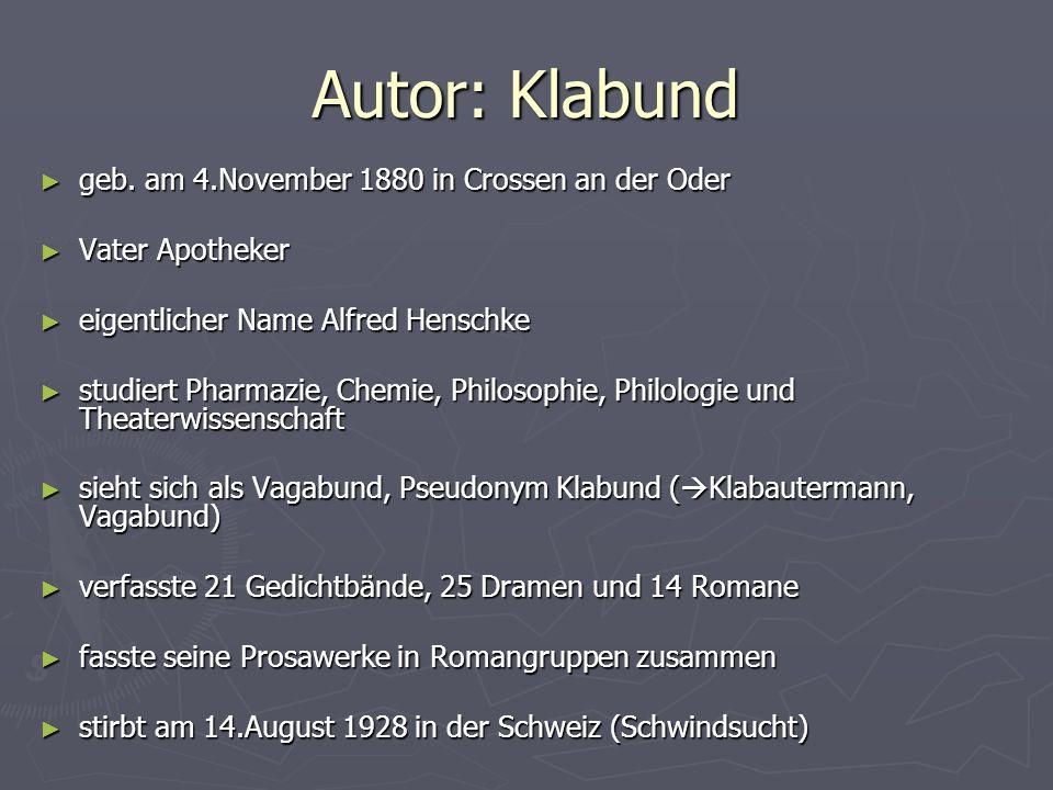 Autor: Klabund geb. am 4.November 1880 in Crossen an der Oder geb. am 4.November 1880 in Crossen an der Oder Vater Apotheker Vater Apotheker eigentlic