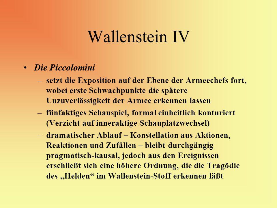 Wallenstein IV Die Piccolomini –setzt die Exposition auf der Ebene der Armeechefs fort, wobei erste Schwachpunkte die spätere Unzuverlässigkeit der Ar