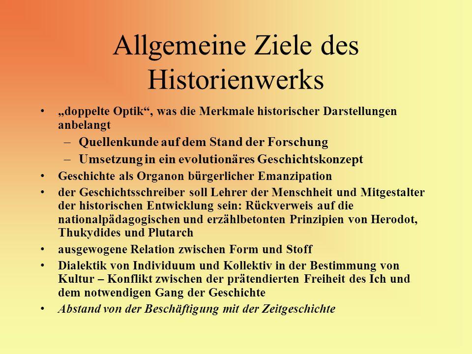 Allgemeine Ziele des Historienwerks doppelte Optik, was die Merkmale historischer Darstellungen anbelangt –Quellenkunde auf dem Stand der Forschung –U