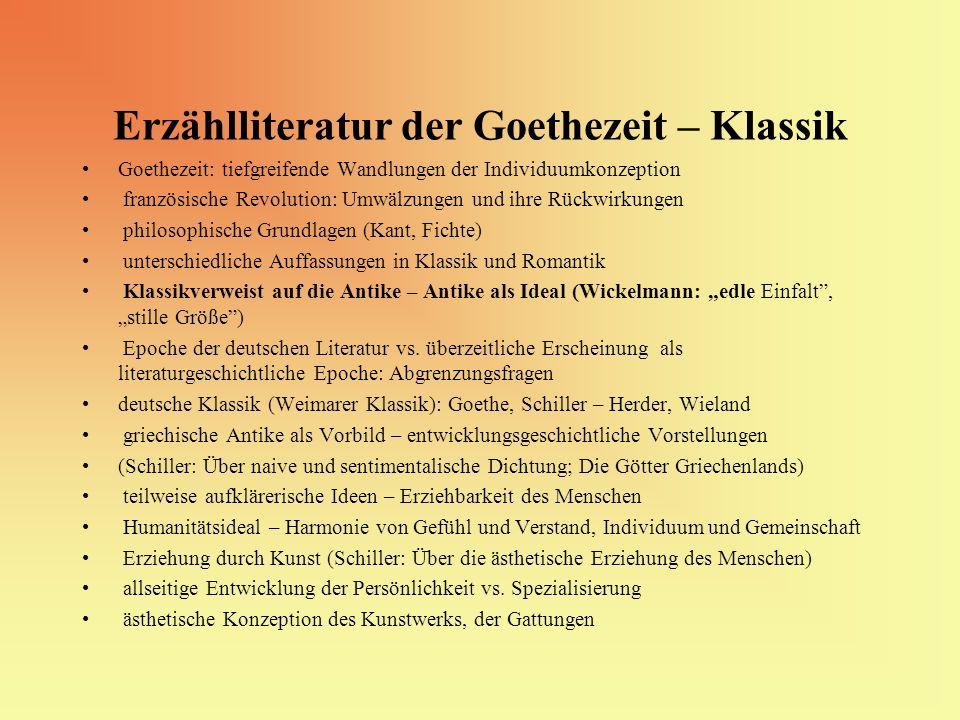 Erzählliteratur der Goethezeit – Klassik Goethezeit: tiefgreifende Wandlungen der Individuumkonzeption französische Revolution: Umwälzungen und ihre R