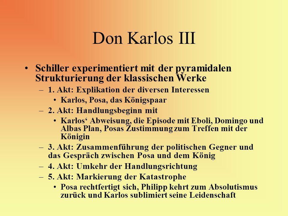 Don Karlos III Schiller experimentiert mit der pyramidalen Strukturierung der klassischen Werke –1. Akt: Explikation der diversen Interessen Karlos, P
