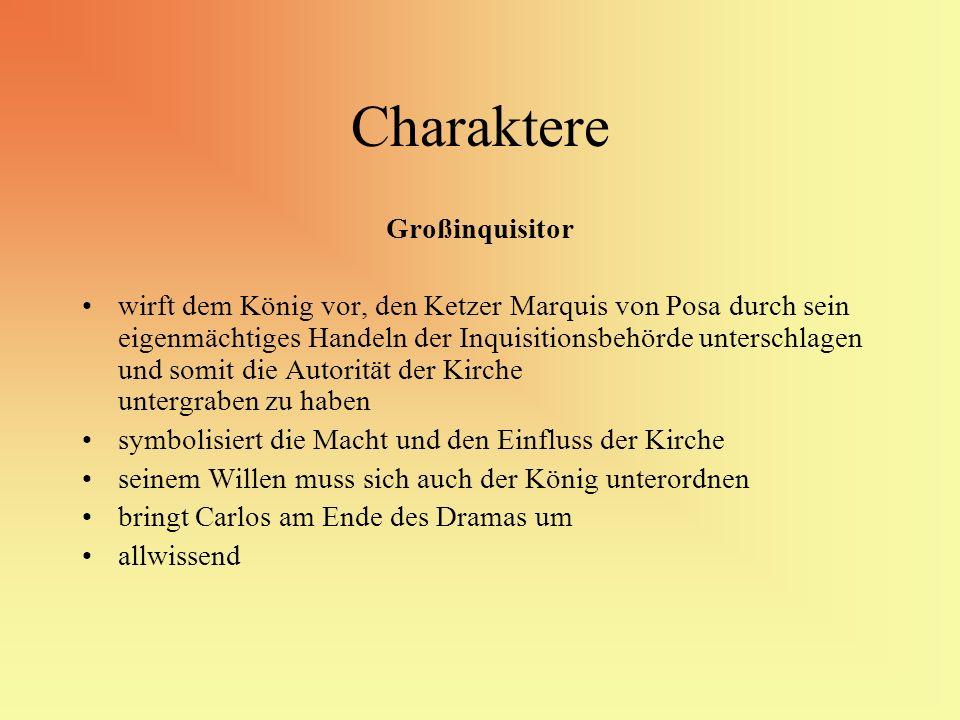 Charaktere Großinquisitor wirft dem König vor, den Ketzer Marquis von Posa durch sein eigenmächtiges Handeln der Inquisitionsbehörde unterschlagen und