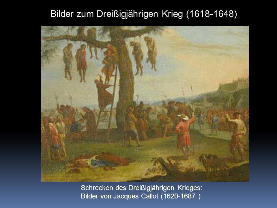 Schrecken des Dreißigjährigen Krieges: Bilder von Jacques Callot (1620-1687 )