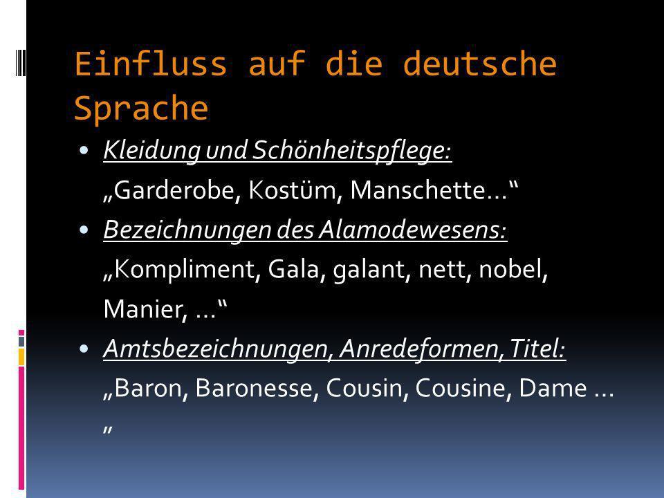 Einfluss auf die deutsche Sprache Verwaltungs- und Rechtssprache: Akte, Archiv, Klausel, Konferenz, Präzedenzfall, Subjekt, finanzieren, konsultieren