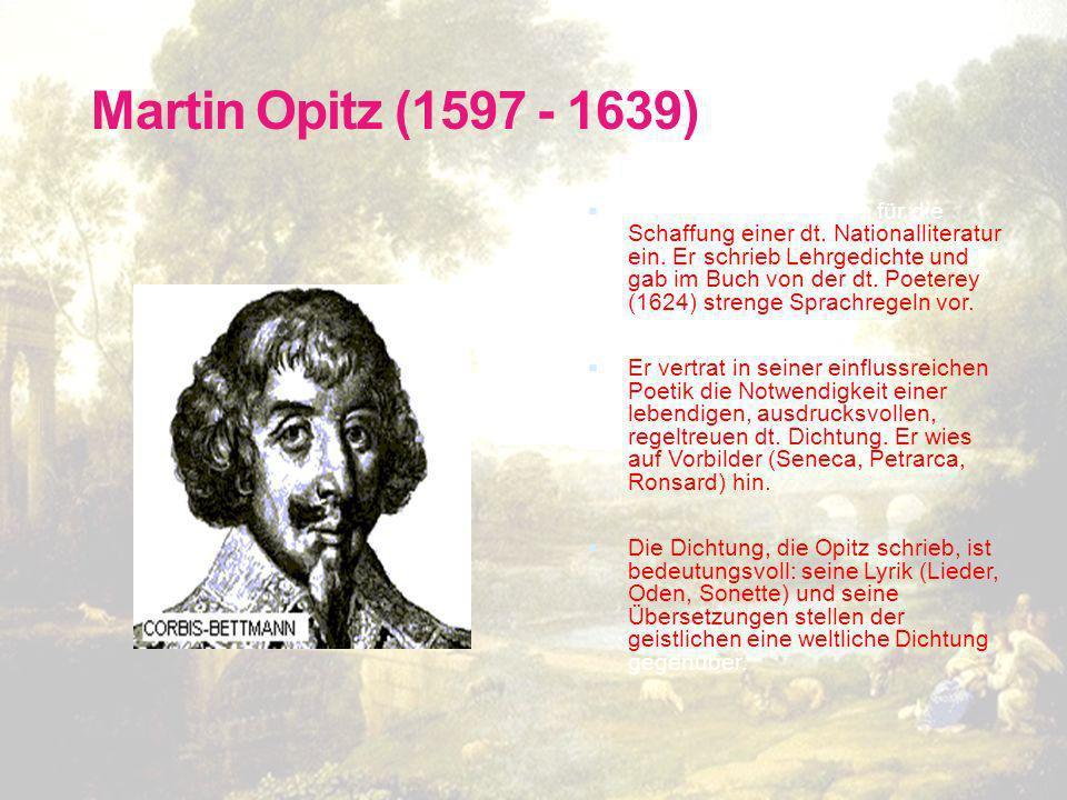 1626 Sekretär eines Gegenreformators, er wird Mitglied der >Fruchtbringenden Gesellschaft< 14.9.1628 wird in den Adelsstand gehoben 20.8.1636 Tod durc