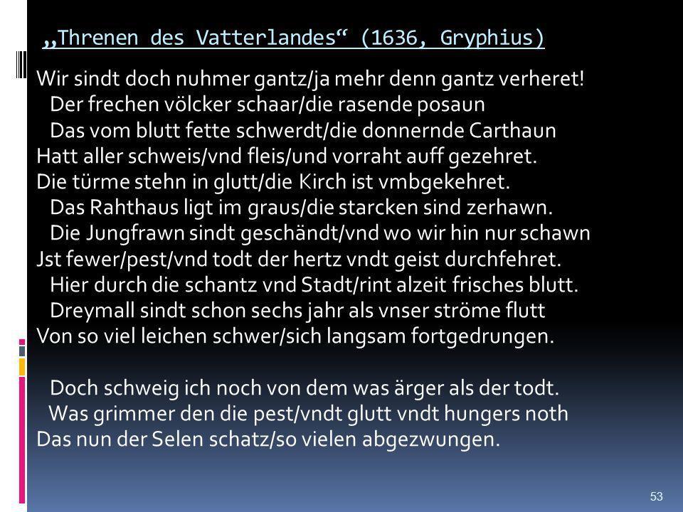Andreas Gryphius Geboren und gestorben in Schlesien, Glogau Großer deutscher Barocklyriker Geprägt von tiefem Pessimismus 52 Kindheit während des drei