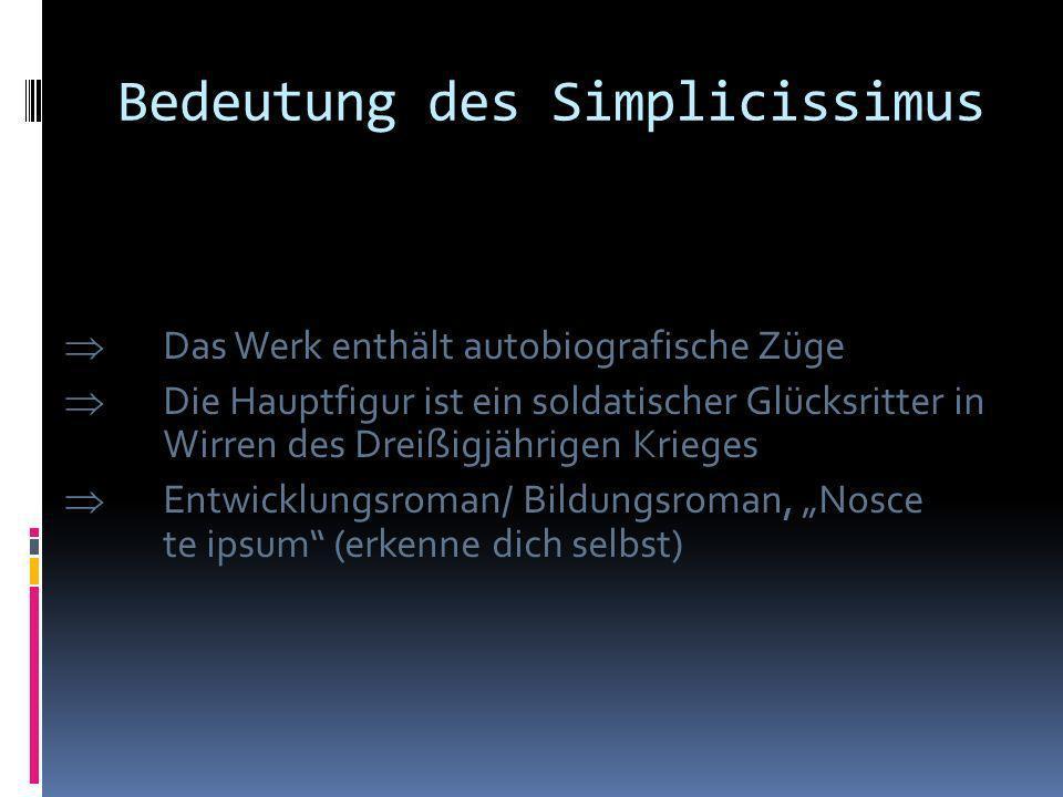 Seine Werke TITEL JAHR GATTUNG Der Abentheuerliche Simplicissimus Teutsch1669Roman Trutz Simplex: Oder Ausführliche und wunderseltzame Lebensbeschreib