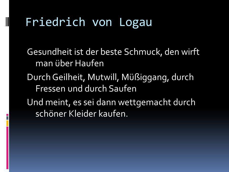 Friedrich von Logau: Auf die alamodische Morinnam Nach der mode Reden führen Nach der mode Glieder rühren Nach der mode Speise nehmen Nach der mode Kl